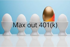 Max out 401k